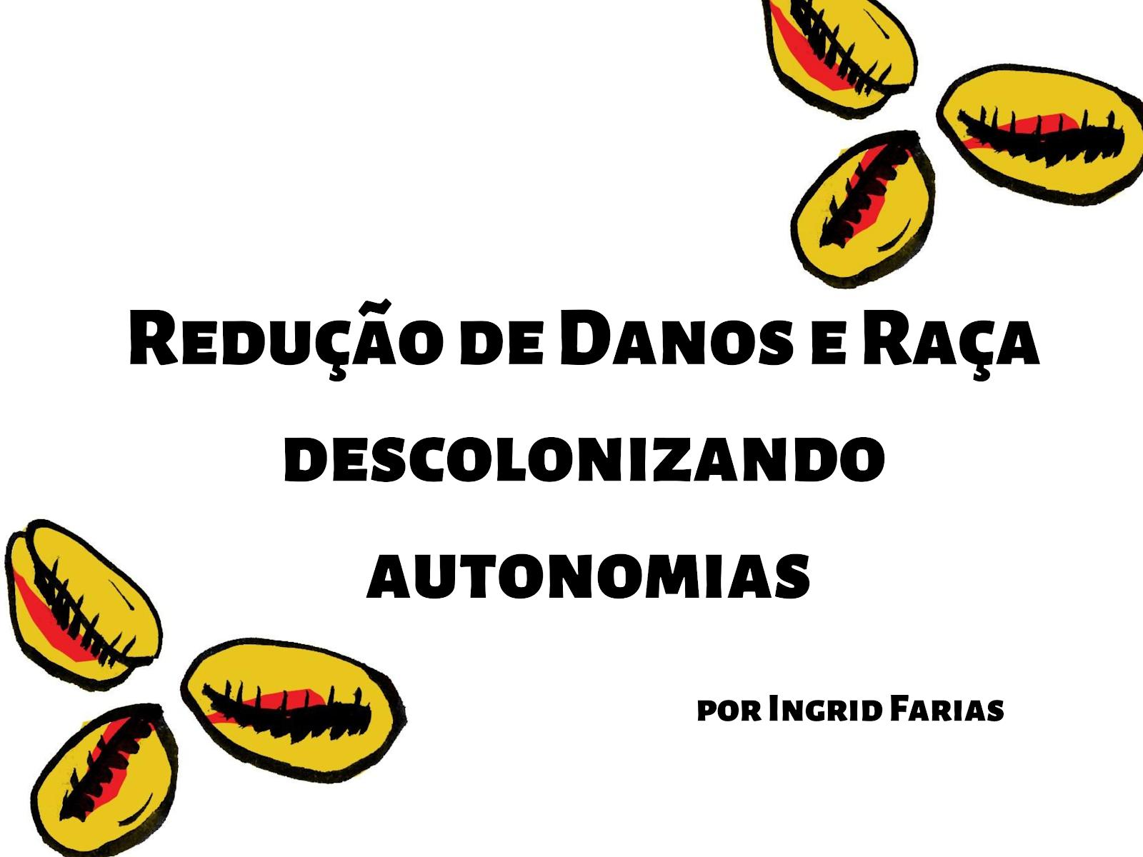 Redução de Danos e Raça - descolonizando autonomias